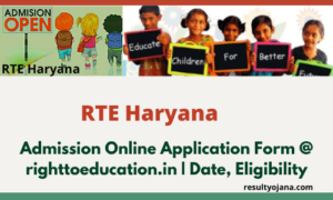 RTE Haryana Admission Online Application Form @ righttoeducation.in | Date, Eligibility
