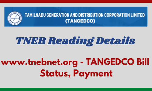 TNEB Reading Details at www.tnebnet.org - TANGEDCO Bill Status, Payment